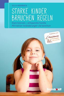 Starke Kinder brauchen Regeln von Nedebock,  Ulla