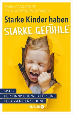 Starke Kinder haben starke Gefühle von Cacciatore,  Raisa, Korteniemi-Poikela,  Erja, Michler-Janhunen,  Anke