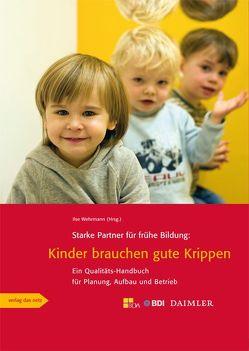 Starke Partner für frühe Bildung: Kinder brauchen gute Krippen von Wehrmann,  Ilse