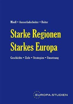 Starke Regionen, Starkes Europa von Ausserladscheiter,  Johannes, Miedl,  Josef, Reiter,  Martin