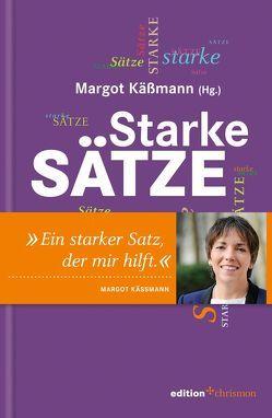 Starke Sätze von Käßmann,  Margot