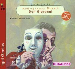 Starke Stücke. Wolfgang Amadeus Mozart: Don Giovanni von Neuschaefer,  Katharina, Wilkening,  Stefan