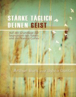 Stärke täglich deinen Geist von Burk,  Arthur, Gunter,  Sylvia