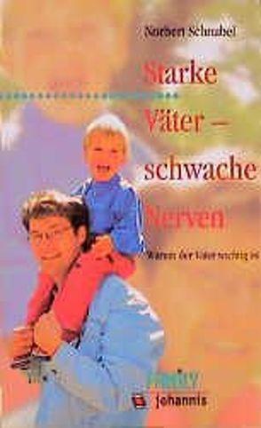 Starke Väter – schwache Nerven von Schnabel,  Norbert