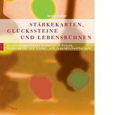 Stärkekarten, Glückssteine und Lebensbühnen von Kaster,  Armin