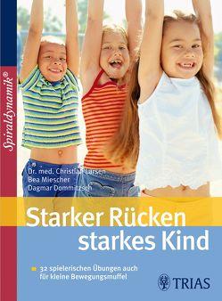 Starker Rücken – starkes Kind von Dommitzsch,  Dagmar, Larsen,  Christian