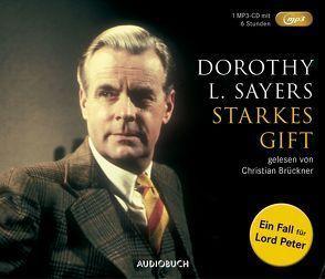 Starkes Gift (MP3-CD) von Brückner,  Christian, Brückner,  Waltraut, Sayers,  Dorothy Leigh