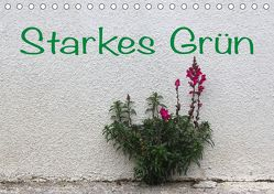 Starkes Grün (Tischkalender 2018 DIN A5 quer) von Reichenauer,  Maria