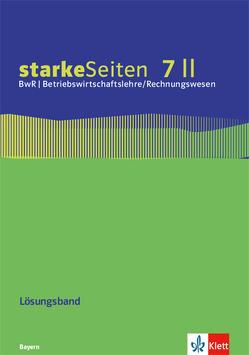 starkeSeiten BwR – Betriebswirtschaftslehre/ Rechnungswesen 7 II. Ausgabe Bayern Realschule