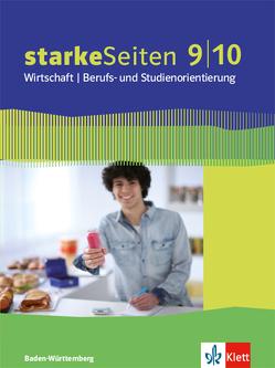 starkeSeiten Wirtschaft / Berufs- und Studienorientierung 9/10. Ausgabe Baden-Württemberg