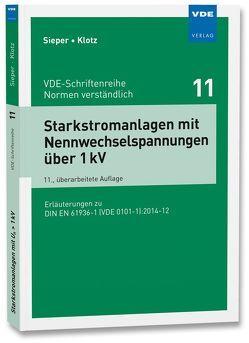 Starkstromanlagen mit Nennwechselspannungen über 1 kV von Klotz,  Wolfgang, Sieper,  Peter