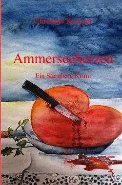 Starnberg Krimi / Ammerseeherzen von Kreuzer,  Christina