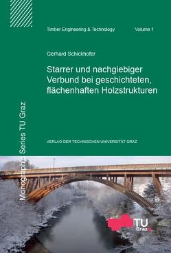 Starrer und nachgiebiger Verbund bei geschichteten, flächenhaften Holzstrukturen von Schickhofer,  Gerhard