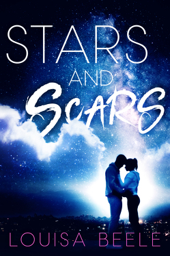 Stars and Scars von Beele,  Louisa