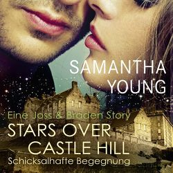 Stars Over Castle Hill – Schicksalhafte Begegnung von Bader,  Nina, Karun,  Vanida, Young,  Samantha