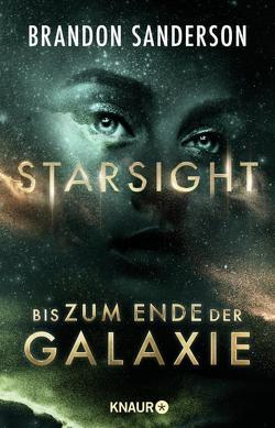 Starsight – Bis zum Ende der Galaxie von Plaschka,  Oliver, Sanderson,  Brandon
