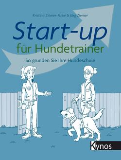 Start-up für Hundetrainer von Ziemer,  Jörg, Ziemer-Falke,  Kristina