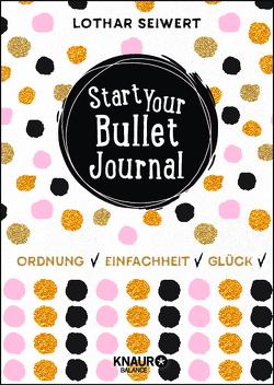 Start Your Bullet Journal von Seiwert,  Lothar, Sperling,  Silvia