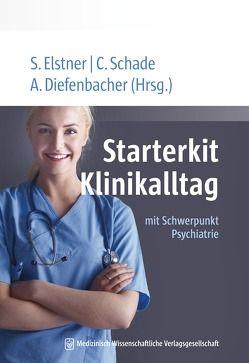 Starterkit Klinikalltag von Diefenbacher,  Albert, Elstner,  Samuel, Schade,  Christoph