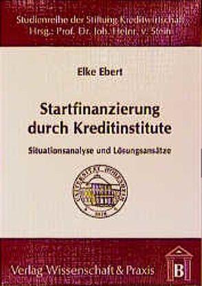 Startfinanzierung durch Kreditinstitute von Ebert,  Elke