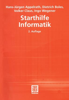 Starthilfe Informatik von Appelrath,  Hans-Jürgen, Boles,  Dietrich, Claus,  Volker, Wegener,  Ingo