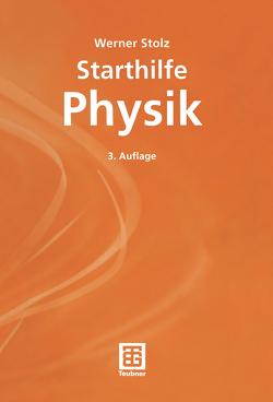 Starthilfe Physik von Stolz,  Werner