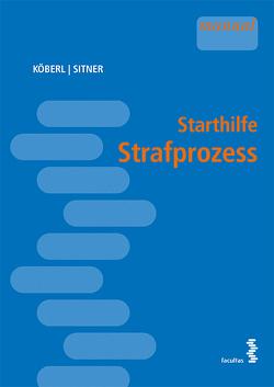 Starthilfe Strafprozess von Köberl,  Katharina, Sitner,  Marek
