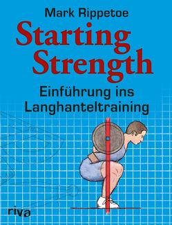 Starting Strength von Rippetoe,  Mark