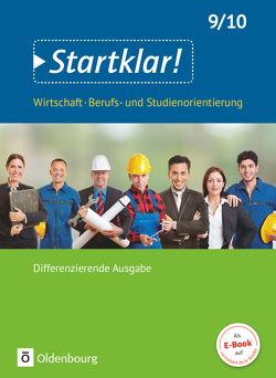 Startklar! (Oldenbourg) – Wirtschaft/Berufs- und Studienorientierung… / 9./10. Schuljahr – Schülerbuch