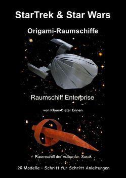 StarTrek & Star Wars – Origami-Raumschiffe von Ennen,  Klaus-Dieter