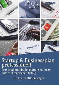 Startup & Businessplan professionell von Mildenberger,  Frank