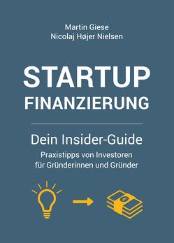 Startup Finanzierung: Dein Insider-Guide von Giese,  Martin, Nielsen,  Nicolaj Højer