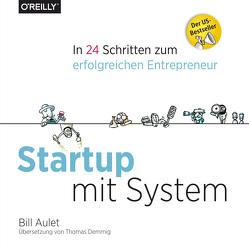 Startup mit System von Aulet,  Bill, Demmig,  Thomas