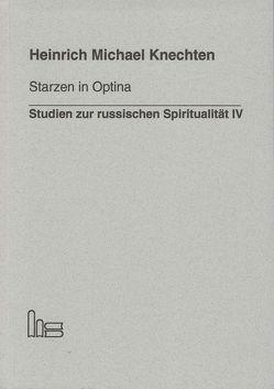 Starzen in Optina. von Knechten,  Heinrich M.