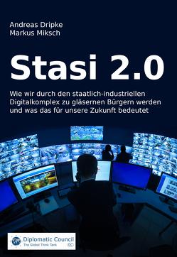 Stasi 2.0 von Dripke,  Andreas, Miksch,  Markus