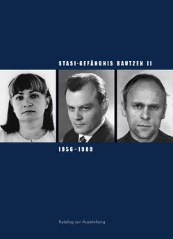 Stasi-Gefängnis Bautzen II 1956–1989 von Hattig,  Susanne, Klewin,  Silke, Liebold,  Cornelia, Morré,  Jörg