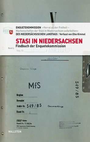 Stasi in Niedersachsen von Enquetekommission »Verrat an der Freiheit –Machenschaften der Stasi in Niedersachsen aufarbeiten« des Niedersächsischen Landtags, Kimmel,  Elke, Niedersächsischen Landtag