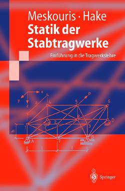 Statik der Stabtragwerke von Hake,  Erwin, Meskouris,  Konstantin