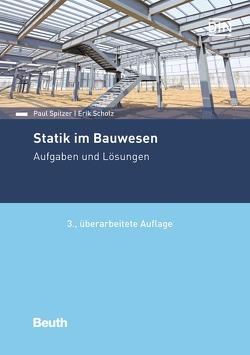 Statik im Bauwesen von Scholz,  Eric, Spitzer,  Paul