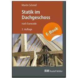 Statik im Dachgeschoss – E-Book (PDF) von Schmid,  Martin