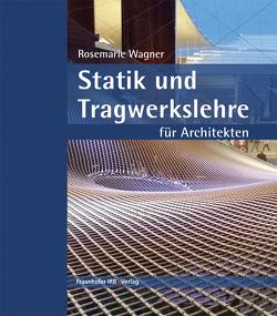 Statik und Tragwerkslehre für Architekten. von Wagner,  Rosemarie