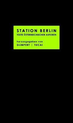 Station Berlin von Gumpert,  Gregor, Tucai,  Ewald