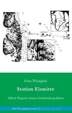 Station Eismitte von Westphal,  Fritz