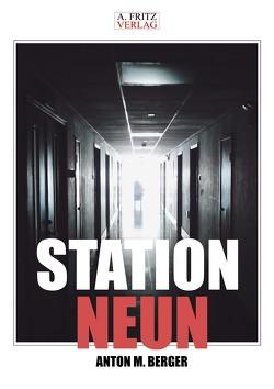 Station Neun von Berger,  Anton M.