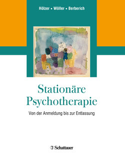 Stationäre Psychotherapie von Berberich,  Götz, Hölzer,  Michael, Wöller,  Wolfgang