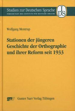 Stationen der jüngeren Geschichte der Orthographie und ihrer Reform von Mentrup,  Wolfgang