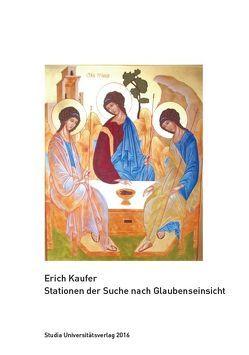 Stationen der Suche nach Glaubenseinsicht von Kaufer,  Erich