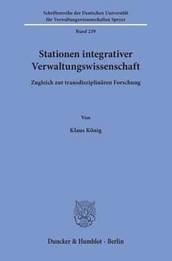 Stationen integrativer Verwaltungswissenschaft. von König,  Klaus