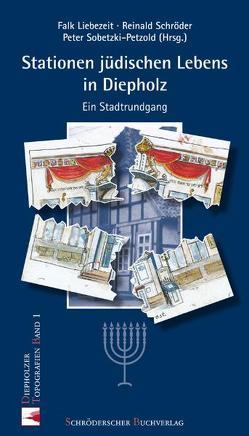 Stationen jüdischen Lebens in Diepholz von Liebezeit,  Falk, Schröder,  Reinald, Sobetzki-Petzold,  Peter