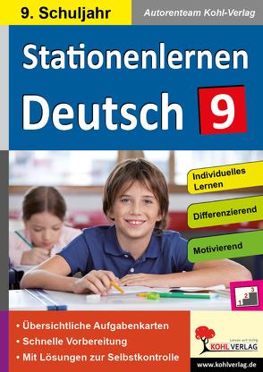 Stationenlernen Deutsch / Klasse 9 von Autorenteam Kohl-Verlag